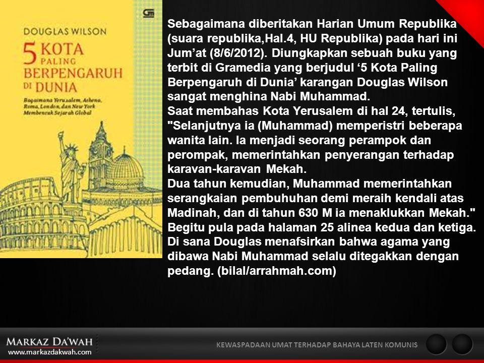 www.markazdakwah.com KEWASPADAAN UMAT TERHADAP BAHAYA LATEN KOMUNIS Menurut KH Satibi Hambali, Ketua MUI Lebak, buku itu isinya menyebutkan ibadah haji sebagai ibadah menyembah berhala.