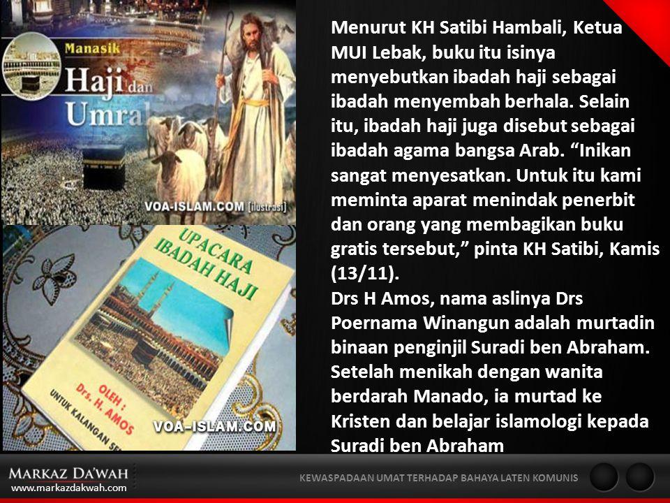 www.markazdakwah.com KEWASPADAAN UMAT TERHADAP BAHAYA LATEN KOMUNIS Berani mengeksploitasi misi mereka di berbagai media/komunitas internal kristiani, untuk menguasai & mengendalikan ummat Islam di Indonesia.
