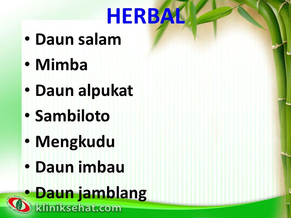 HERBAL Daun salam Mimba Daun alpukat Sambiloto Mengkudu Daun imbau Daun jamblang