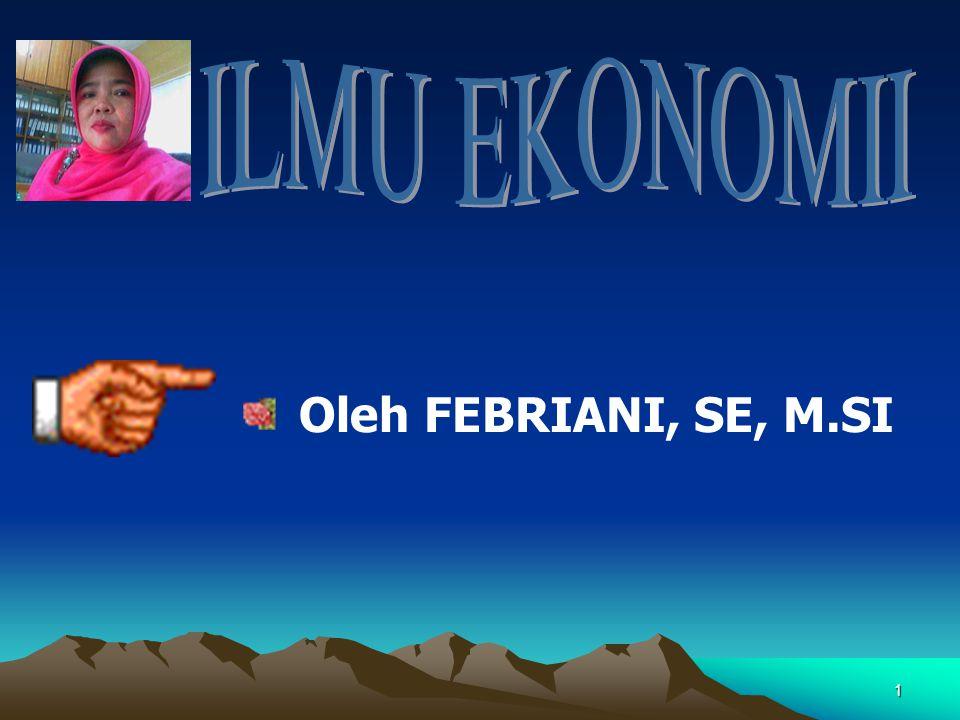 Secara Teori Ekonomi yang dibahas khusus secara teori yaitu Makro Ekonomi Dan Mikro Ekonomi.