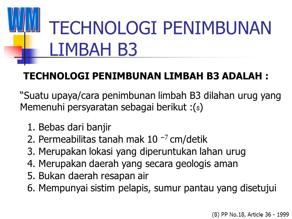 """TECHNOLOGI KONVERSI LIMBAH B3 TECHNOLOGI KONVERSI LIMBAH B3 ADALAH : """"Suatu upaya/cara untuk mengubah karakteristik dan kom- posisi limbah B3 dengan c"""
