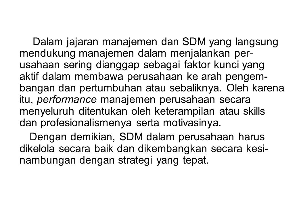 PENGERTIAN MANAJEMEN STRATEGI Strategic Management is a process concerned with determining the future direction of an organization and implementing decision aimed at achieving an organization's long and short-term objectives.