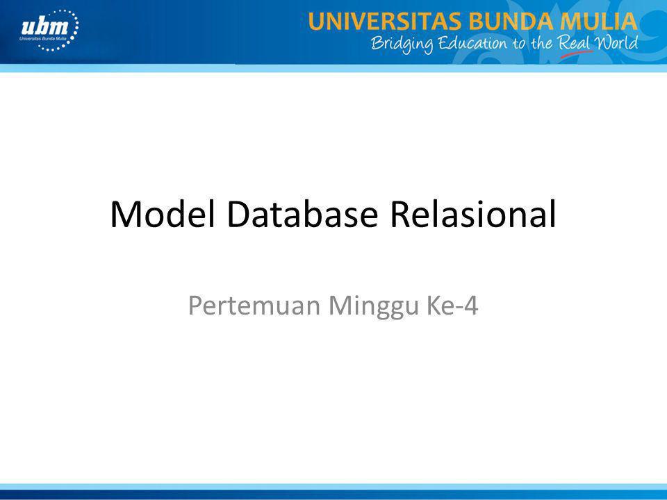 Model Database Relasional Pertemuan Minggu Ke-4