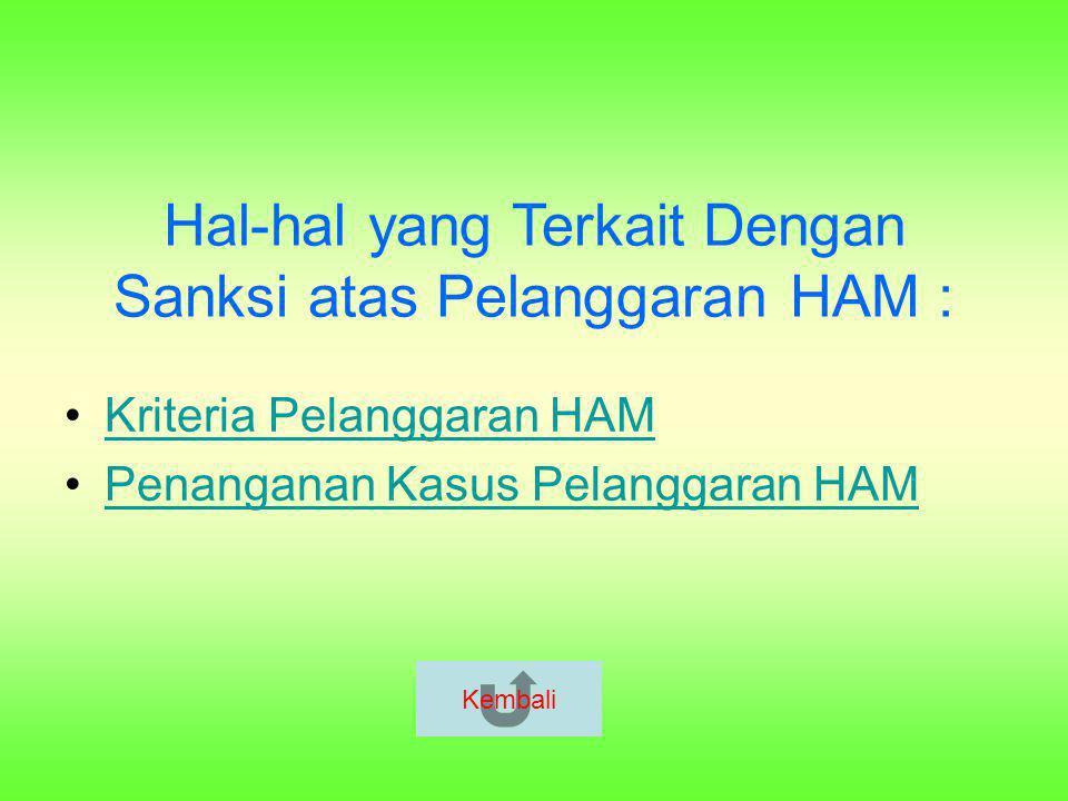Kriteria Palanggaran HAM : ( Menurut pasal 1 ayat 6 UU No.