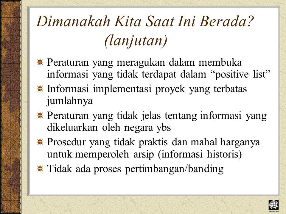 Pendekatan baru berdasarkan 4 Pedoman Prinsip 1.Akses informasi secara maksimum 2.
