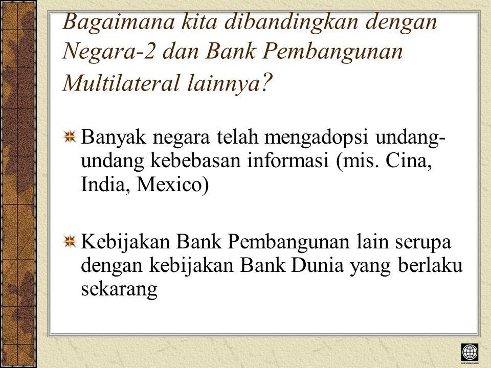 Bagaimana kita dibandingkan dengan Negara-2 dan Bank Pembangunan Multilateral lainnya .
