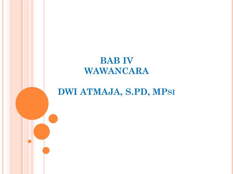 BAB IV WAWANCARA DWI ATMAJA, S.PD, MP SI