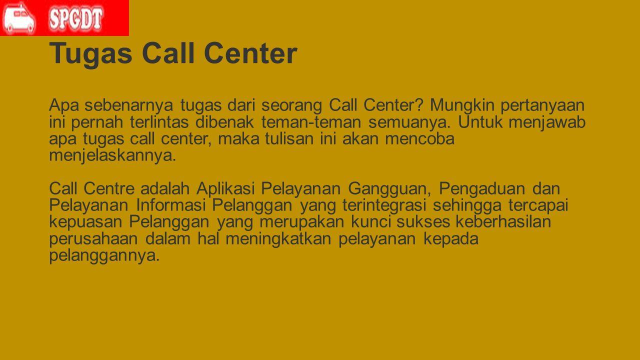 Tugas Call Center Apa sebenarnya tugas dari seorang Call Center.