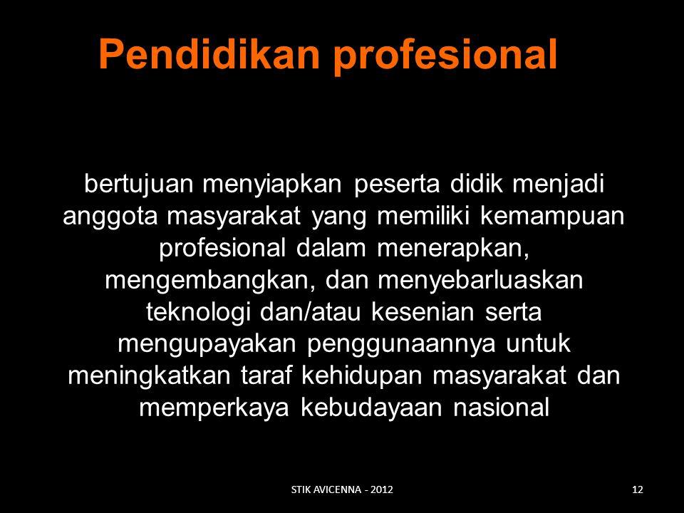 bertujuan menyiapkan peserta didik menjadi anggota masyarakat yang memiliki kemampuan profesional dalam menerapkan, mengembangkan, dan menyebarluaskan