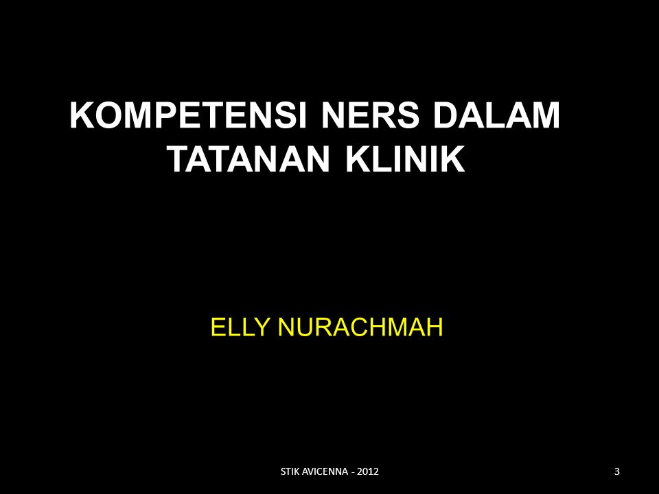 KOMPETENSI NERS DALAM TATANAN KLINIK ELLY NURACHMAH STIK AVICENNA - 20123