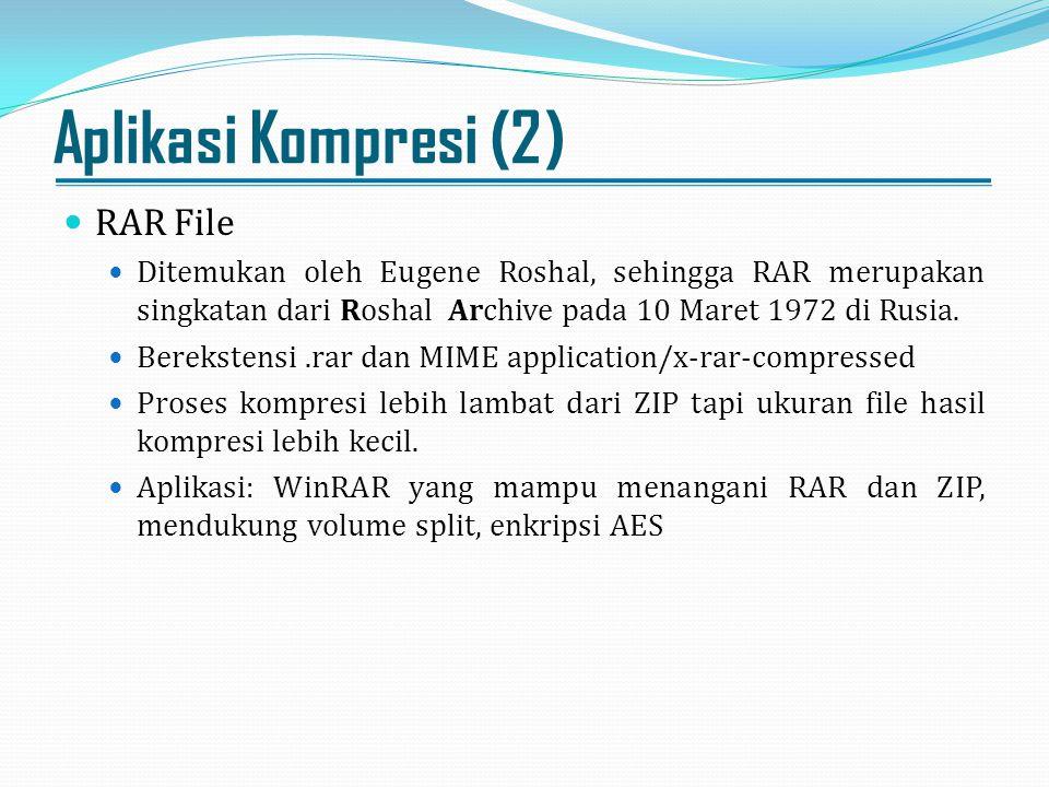 Aplikasi Kompresi (2) RAR File Ditemukan oleh Eugene Roshal, sehingga RAR merupakan singkatan dari Roshal Archive pada 10 Maret 1972 di Rusia. Berekst