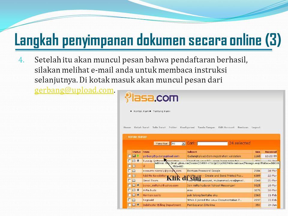 Langkah penyimpanan dokumen secara online (3) 4. Setelah itu akan muncul pesan bahwa pendaftaran berhasil, silakan melihat e-mail anda untuk membaca i