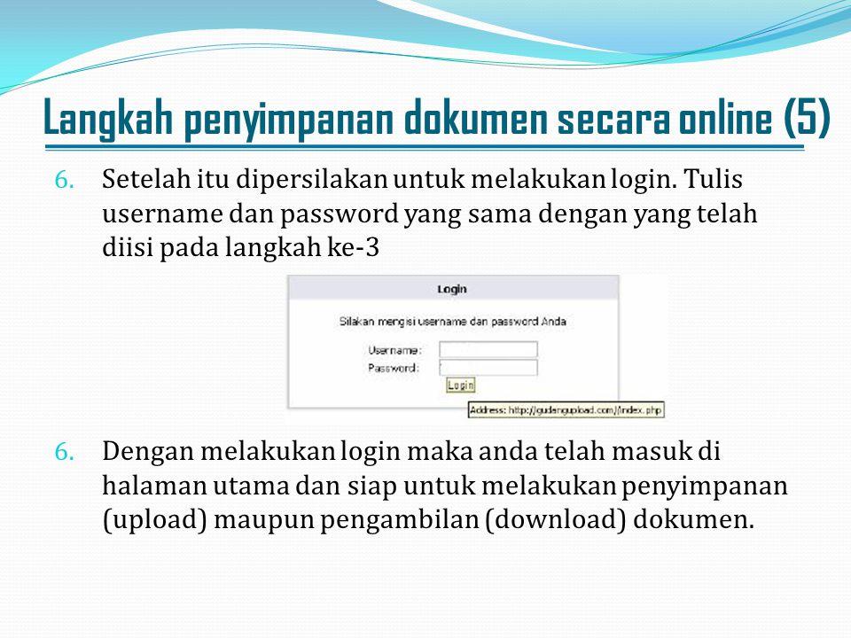 Langkah penyimpanan dokumen secara online (5) 6. Setelah itu dipersilakan untuk melakukan login. Tulis username dan password yang sama dengan yang tel