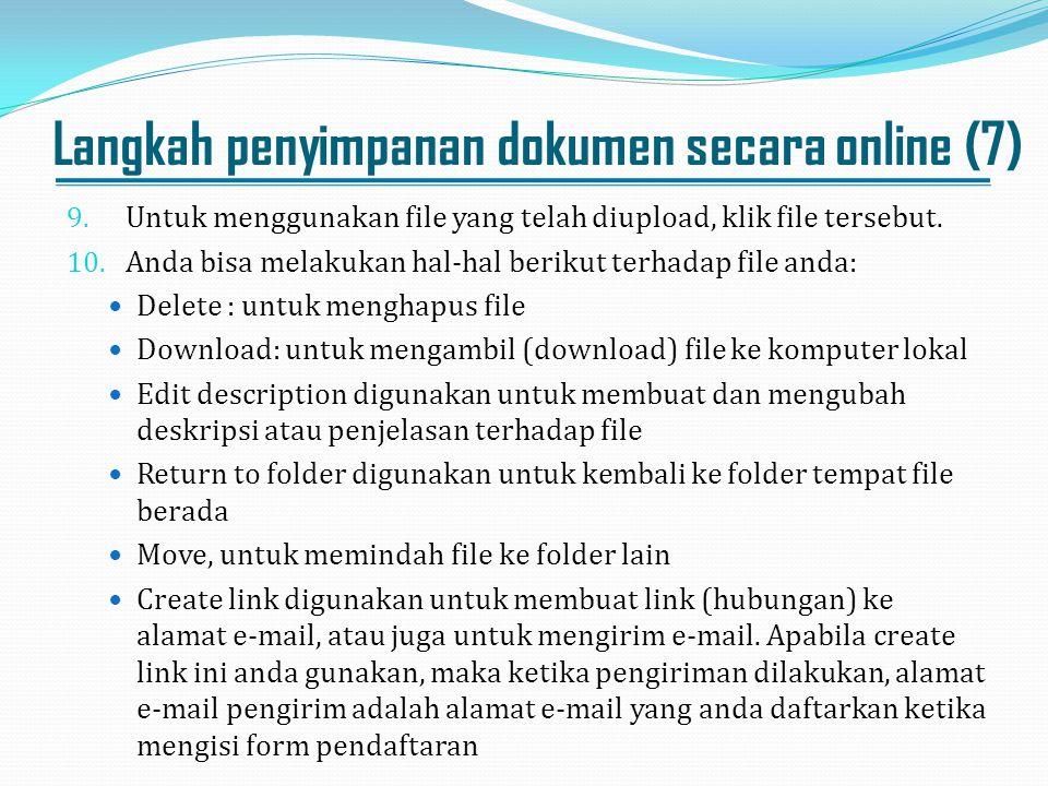 Langkah penyimpanan dokumen secara online (7) 9. Untuk menggunakan file yang telah diupload, klik file tersebut. 10. Anda bisa melakukan hal-hal berik
