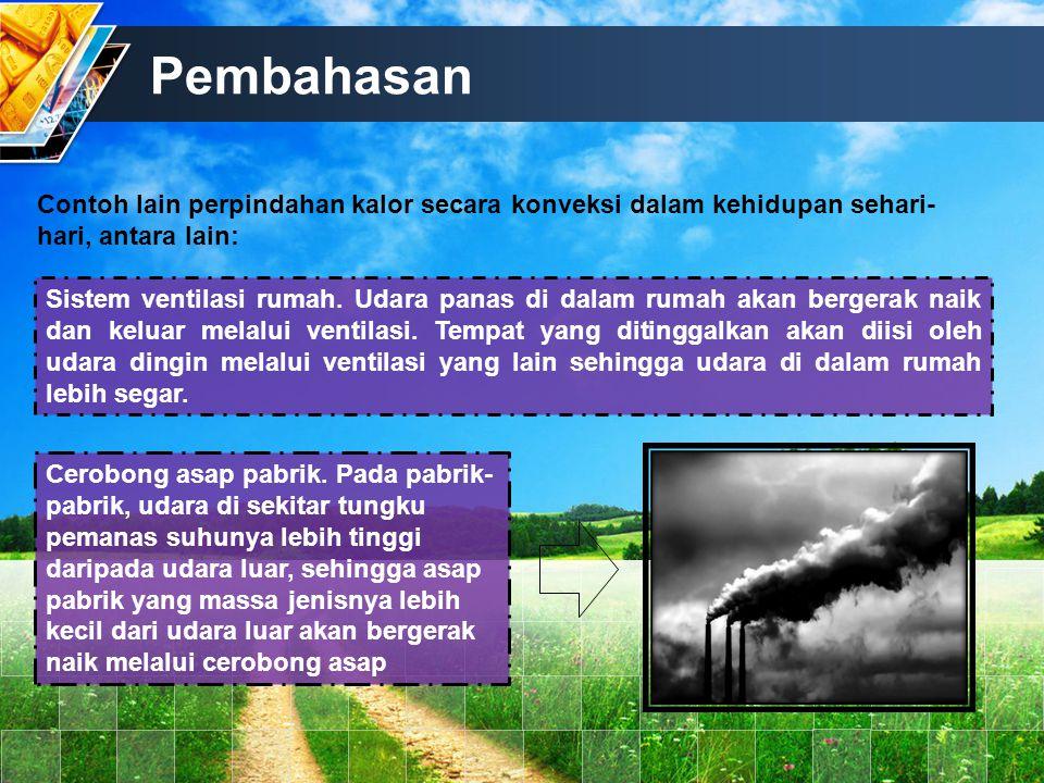 Pembahasan Contoh soal perpindahan panas konveksi Udara pada suhu 20 0 C bertiup diatas plat panas 50 x 75 cm.