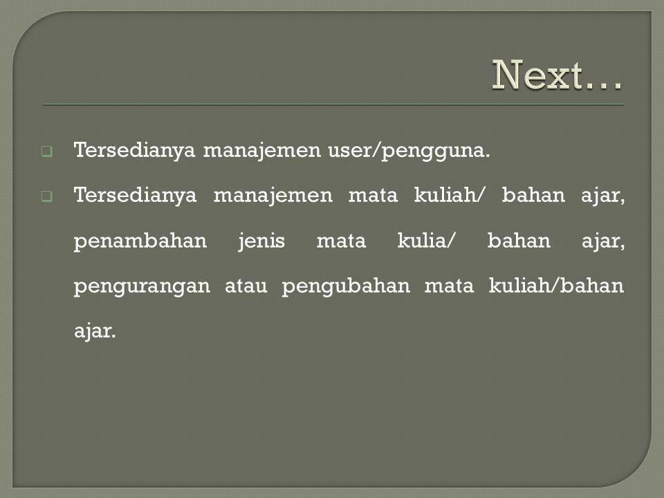  Tersedianya manajemen user/pengguna.