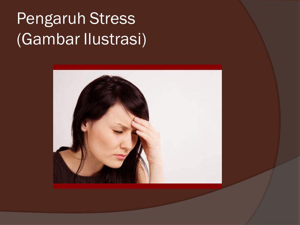 Pengaruh Stress (Gambar Ilustrasi)