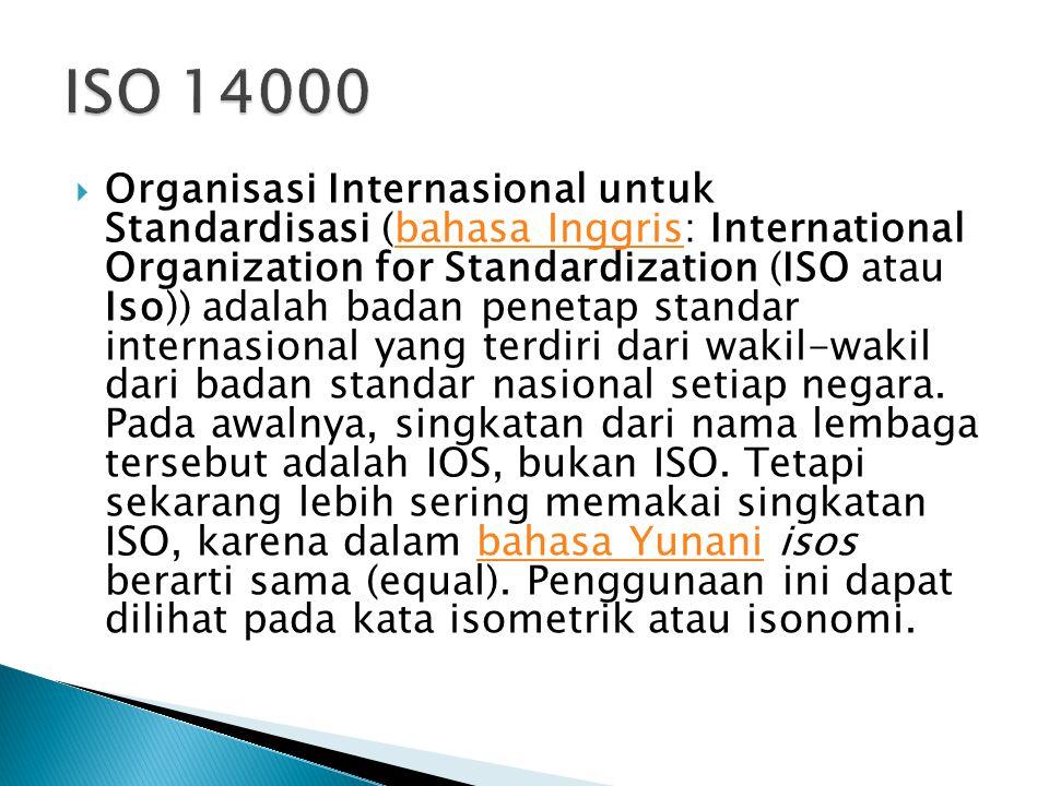  Organisasi Internasional untuk Standardisasi (bahasa Inggris: International Organization for Standardization (ISO atau Iso)) adalah badan penetap st
