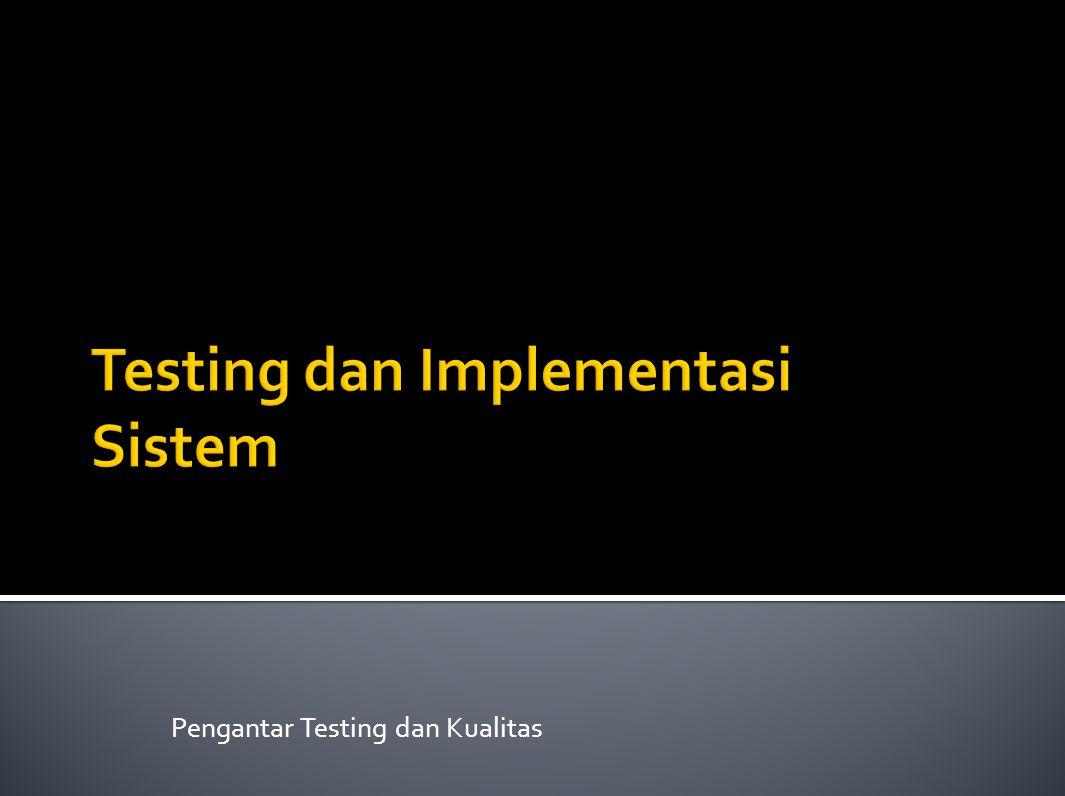 Sekolah Tinggi Manajemen Informatika & Teknik Komputer Surabaya Pengantar Testing dan Kualitas