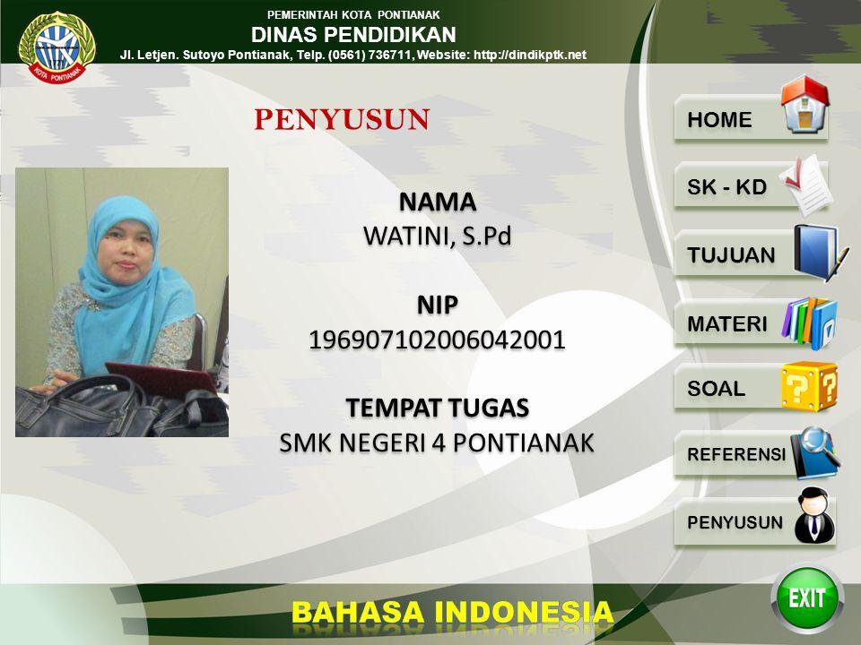 PEMERINTAH KOTA PONTIANAK DINAS PENDIDIKAN Jl. Letjen. Sutoyo Pontianak, Telp. (0561) 736711, Website: http://dindikptk.net Bahasa Indonesia Tataran M