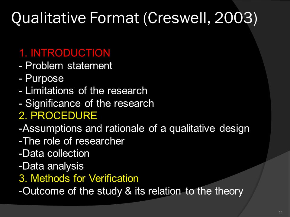 Qualitative Format (Creswell, 2003) 11 1. INTRODUCTION - Problem statement - Purpose - Limitations of the research - Significance of the research 2. P