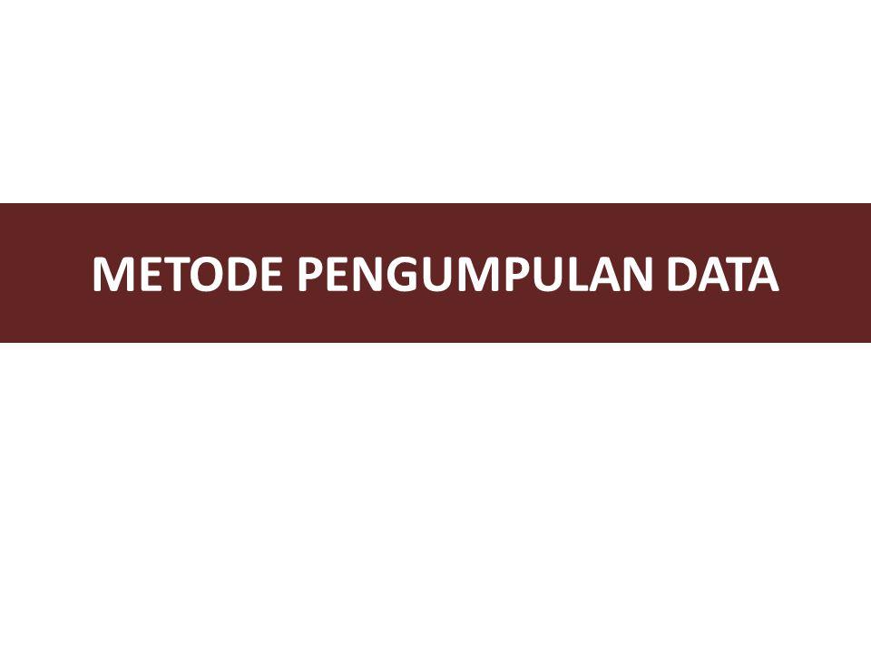 Pengumpulan data adalah prosedur yang sistematis dan standar untuk memperoleh data yang diperlukan.