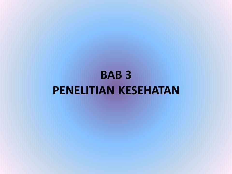 BAB 3 PENELITIAN KESEHATAN