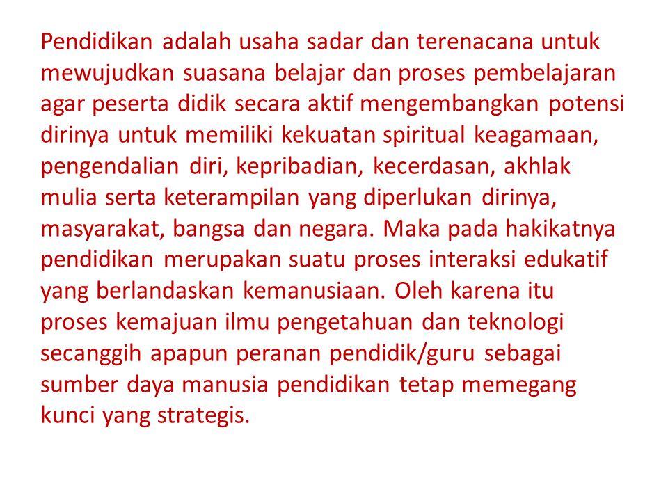TUJUAN PENDIDIKAN Secara yuridis, Pendidikan di Indonesia didasarkan pada: 1) Pasal 1 ayat 2 UUSPN 2003.