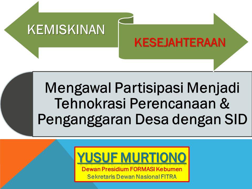 Mengawal Partisipasi Menjadi Tehnokrasi Perencanaan & Penganggaran Desa dengan SIDKEMISKINAN KESEJAHTERAAN