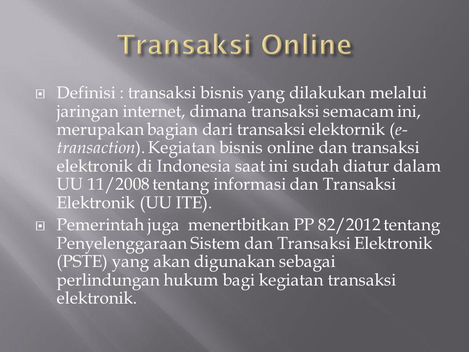  Definisi : transaksi bisnis yang dilakukan melalui jaringan internet, dimana transaksi semacam ini, merupakan bagian dari transaksi elektornik ( e-