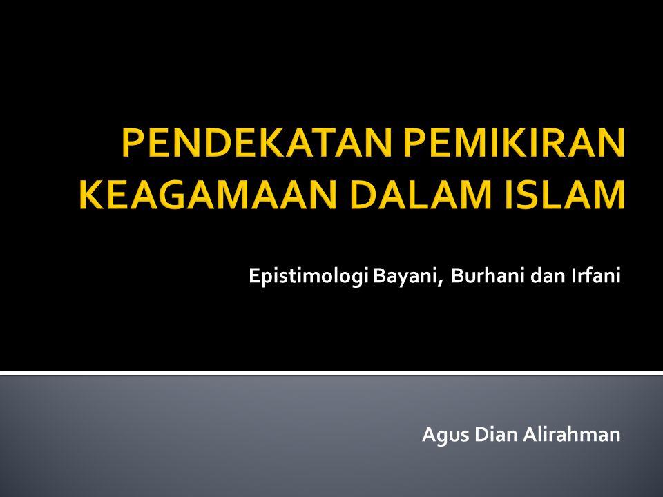 Epistimologi Bayani, Burhani dan Irfani Agus Dian Alirahman