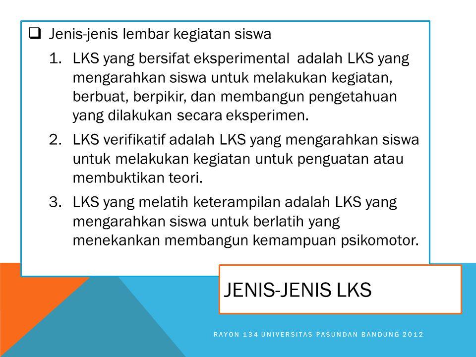  Jenis-jenis lembar kegiatan siswa 1.LKS yang bersifat eksperimental adalah LKS yang mengarahkan siswa untuk melakukan kegiatan, berbuat, berpikir, dan membangun pengetahuan yang dilakukan secara eksperimen.
