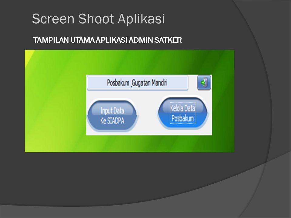 TAMPILAN UTAMA APLIKASI ADMIN SATKER Screen Shoot Aplikasi