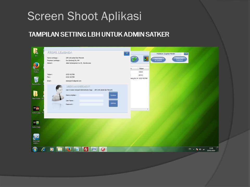 TAMPILAN SETTING LBH UNTUK ADMIN SATKER Screen Shoot Aplikasi