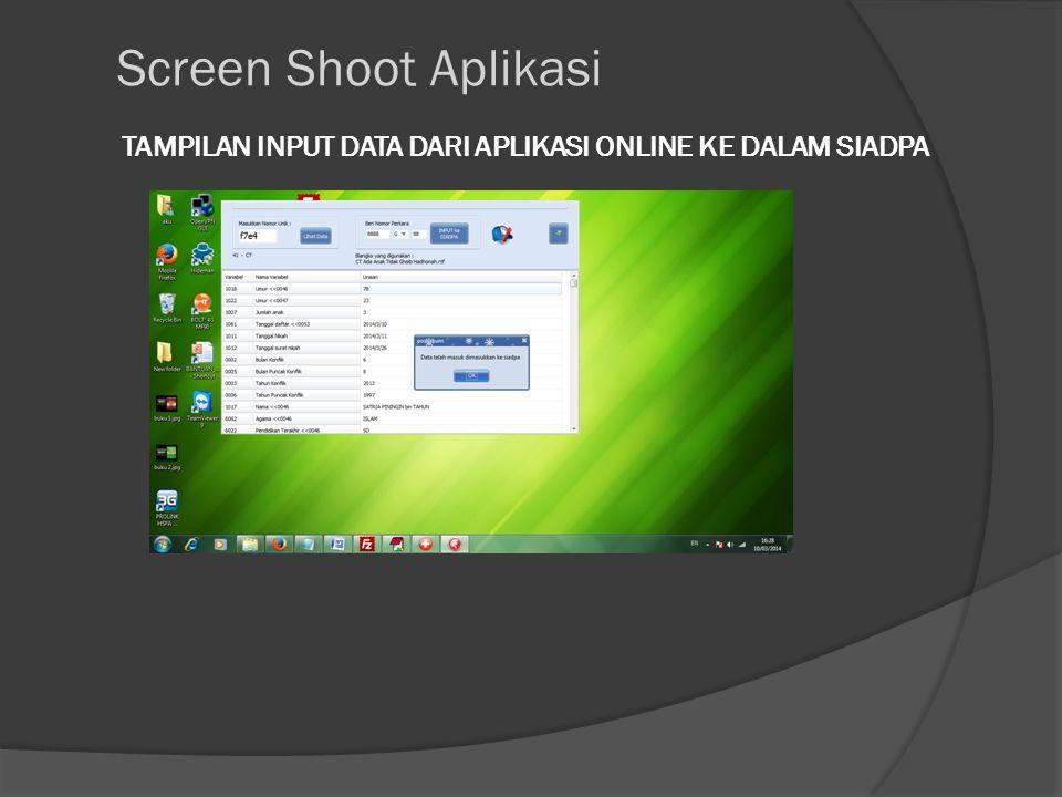 TAMPILAN INPUT DATA DARI APLIKASI ONLINE KE DALAM SIADPA Screen Shoot Aplikasi
