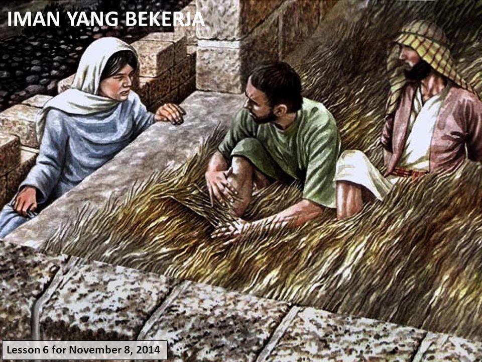 Yakobus 2:14-17 Yakobus 2:18 Yakobus 2:19-20Yakobus 2:21-24 Yakobus 2:25-26 IMAN Jika iman itu tidak disertai perbuatan, maka iman itu pada hakekatnya adalah mati aku akan menunjukkan kepadamu imanku dari perbuatan- perbuatanku. iman tanpa perbuatan adalah iman yang kosong iman bekerjasama dengan perbuatan- perbuatan iman tanpa perbuatan- perbuatan adalah mati. YANG BEKERJA Iman dalam tindakan Menunjukkan iman kita Iman SetanIman AbrahamIman Rahab Iman dan perbuatanContoh-contoh iman