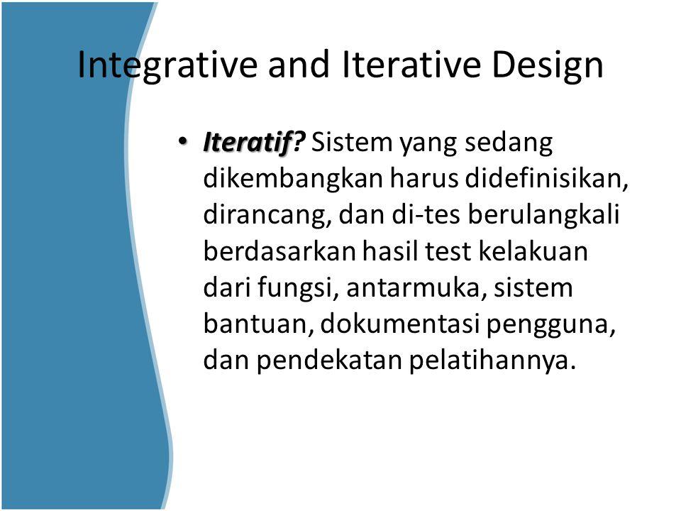 Integrative and Iterative Design Integrative Integrative.