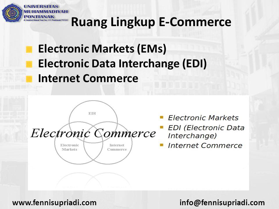 Electronic Markets (EMs) EMs adalah sebuah sarana yang menggunakan teknologi informasi dan komunikasi untuk melakukan/menyajikan penawaran dalam sebuah segmen pasar, sehingga pembeli dapat membandingkan berbagai macam harga yang ditawarkan.