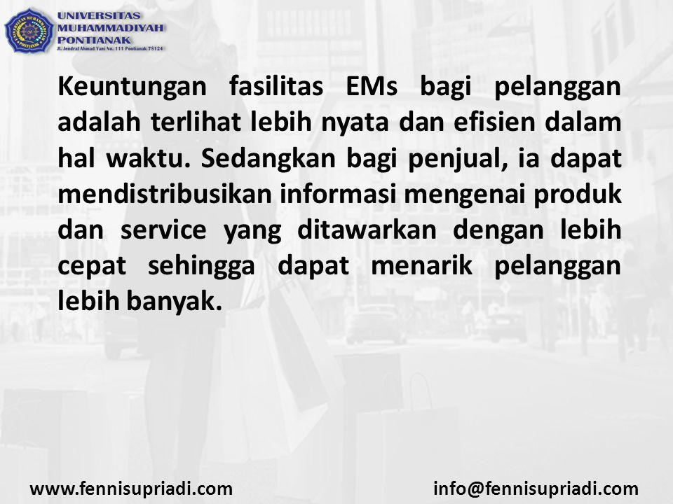 Keuntungan fasilitas EMs bagi pelanggan adalah terlihat lebih nyata dan efisien dalam hal waktu. Sedangkan bagi penjual, ia dapat mendistribusikan inf