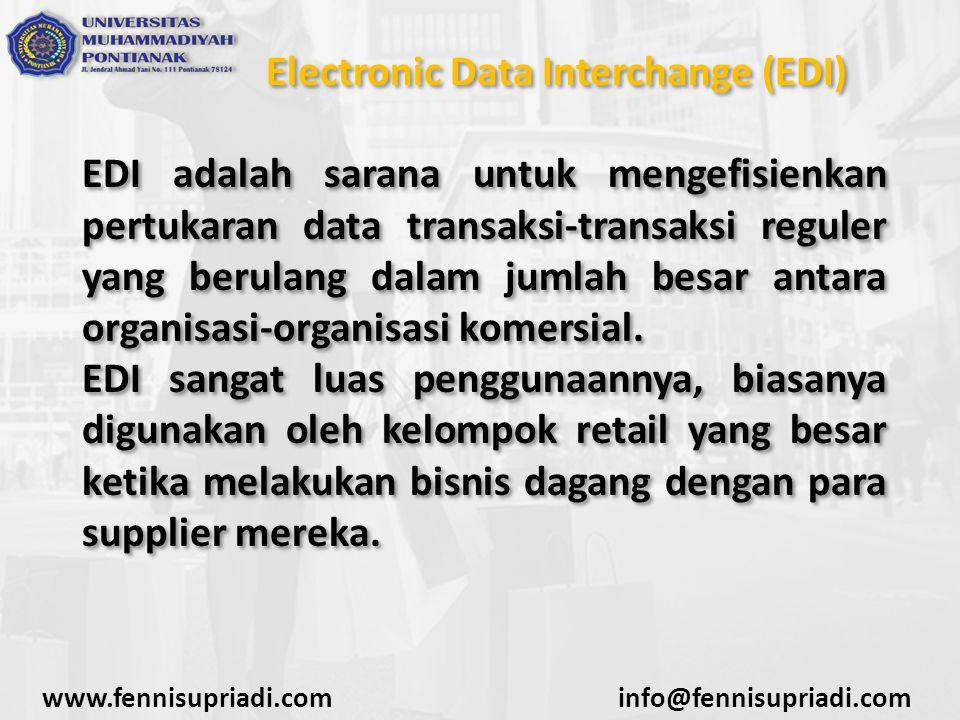 Electronic Data Interchange (EDI) EDI adalah sarana untuk mengefisienkan pertukaran data transaksi-transaksi reguler yang berulang dalam jumlah besar