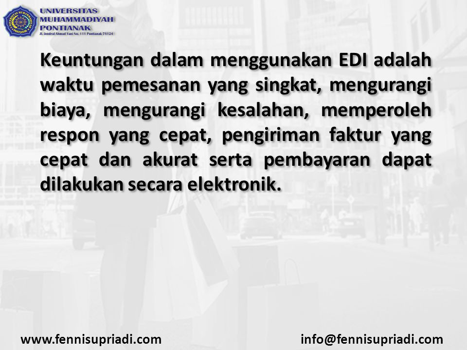Keuntungan dalam menggunakan EDI adalah waktu pemesanan yang singkat, mengurangi biaya, mengurangi kesalahan, memperoleh respon yang cepat, pengiriman