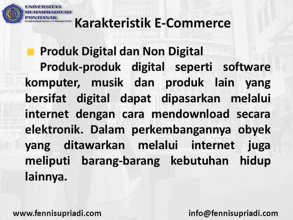 Karakteristik E-Commerce Produk Barang Tak Berwujud Banyak perusahaan yang bergerak di bidang e-commerce dengan menawarkan barang tak berwujud seperti data, software dan ide-ide yang dijual melalui internet.
