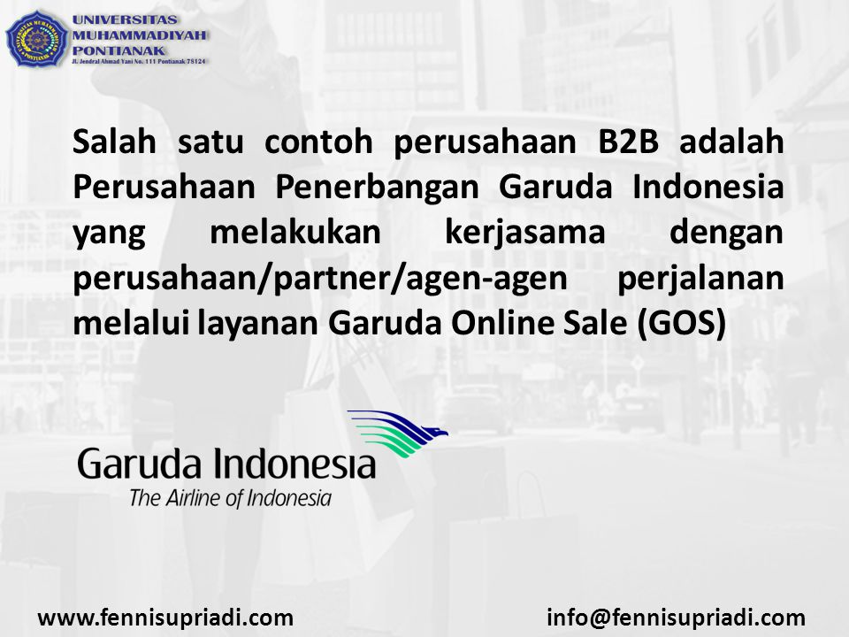 www.fennisupriadi.cominfo@fennisupriadi.com Klasifikasi E-Commerce Business to Constumer (B2C) Mekanisme toko on-line (electronic shopping mall), yaitu transaksi antara e- merchant dengan e-customer.