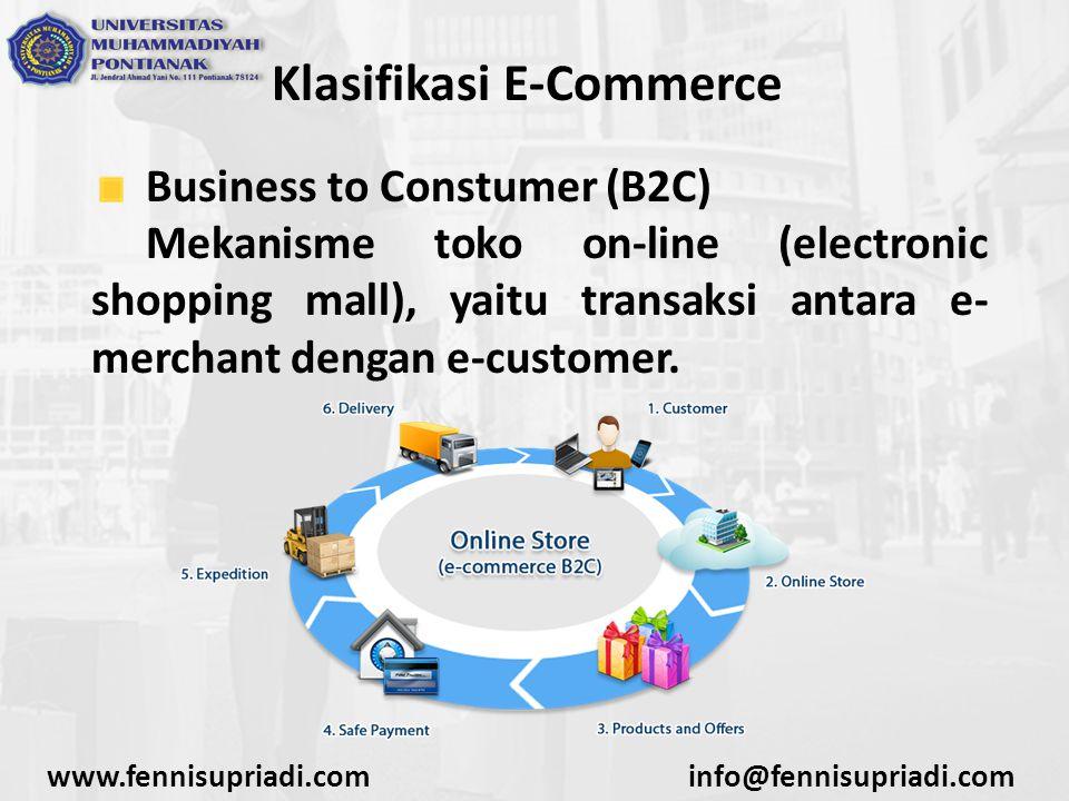 www.fennisupriadi.cominfo@fennisupriadi.com Beberapa Perusahaan B2C diantaranya Webstore atau toko online shop yang menyediakan layanan penjualan produk yang dapat diakses secara online dimana konsumen dapat melakukan pemesanan, transaksi pembayaran hingga produk dikirimkan kepada konsumen/end user.