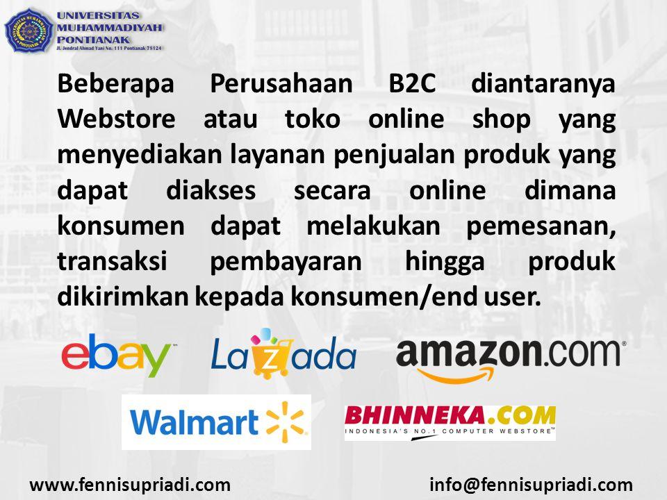 www.fennisupriadi.cominfo@fennisupriadi.com Klasifikasi E-Commerce Costumer to Constumer (C2C) Konsumen menjual secara langsung ke konsumen lain.