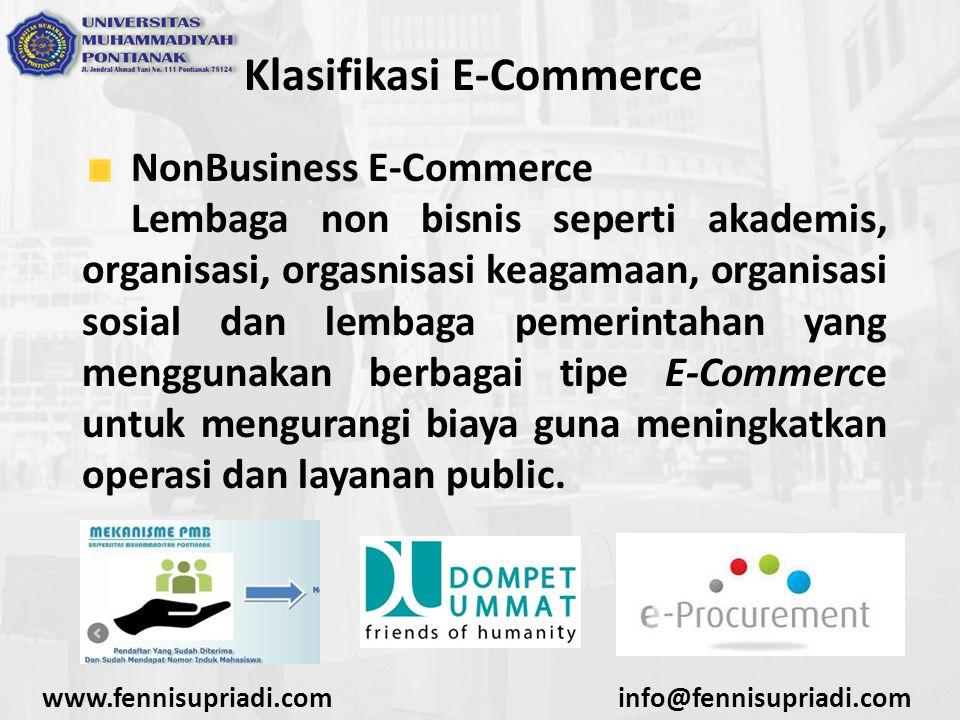 www.fennisupriadi.cominfo@fennisupriadi.com Aplikasi Bisnis E-Commerce Beberapa Aplikasi Umum yang berhubungan dengan E-Commerce adalah 1.E-mail dan Messaging 2.Content Management Systems 3.Dokumen, spreadsheet, database 4.Akunting dan sistem keuangan 5.Informasi pengiriman dan pemesanan 6.Pelaporan informasi dari klien dan enterprise
