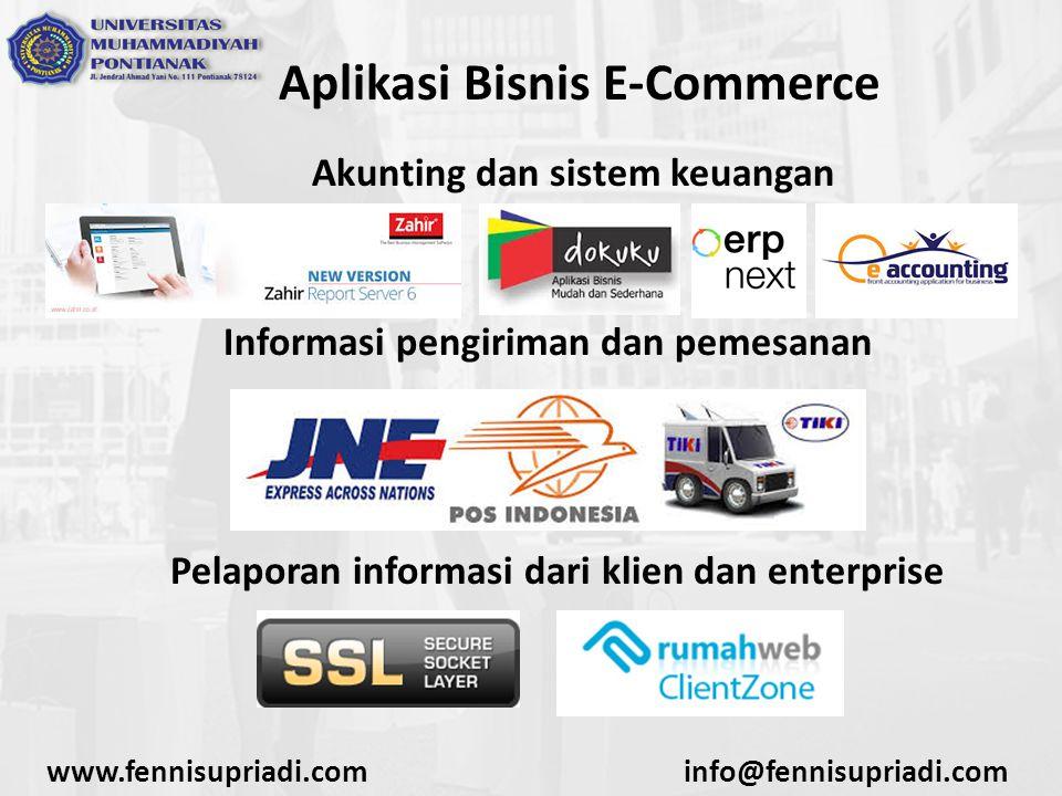 www.fennisupriadi.cominfo@fennisupriadi.com Aplikasi Bisnis E-Commerce Akunting dan sistem keuangan Informasi pengiriman dan pemesanan Pelaporan infor