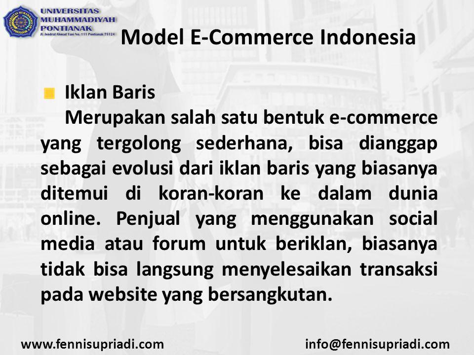 www.fennisupriadi.cominfo@fennisupriadi.com Model E-Commerce Indonesia Iklan Baris Namun penjual dan pembeli harus berkomunikasi secara langsung untuk bertransaksi.