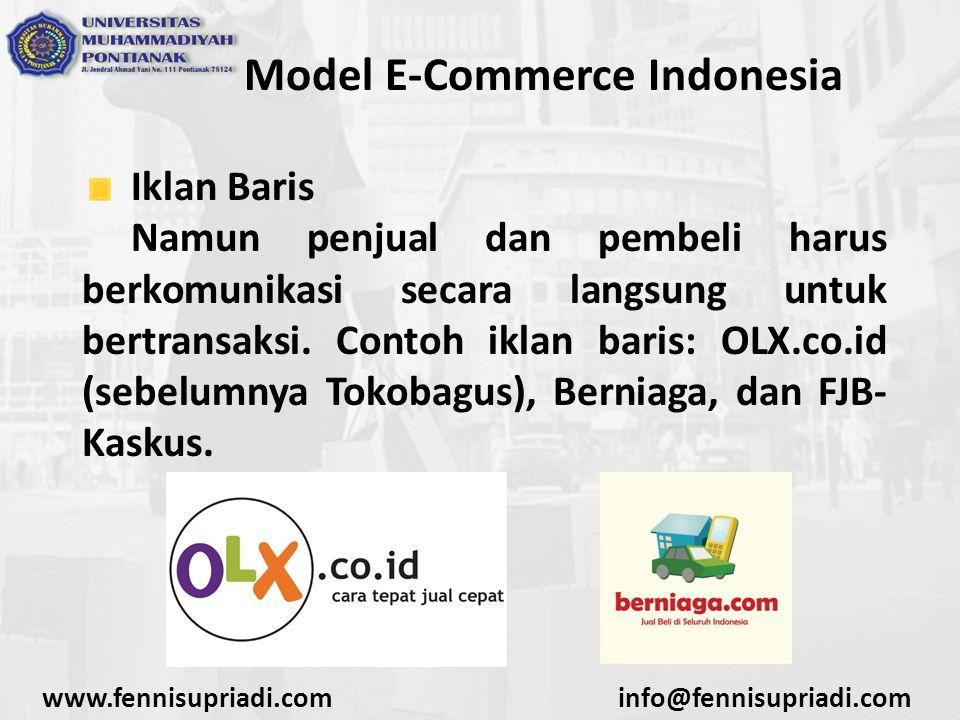 www.fennisupriadi.cominfo@fennisupriadi.com Model E-Commerce Indonesia Retail Merupakan jenis e-commerce yang dimana semua proses jual-beli dilakukan melalui sistem yang sudah diterapkan oleh situs retail yang bersangkutan