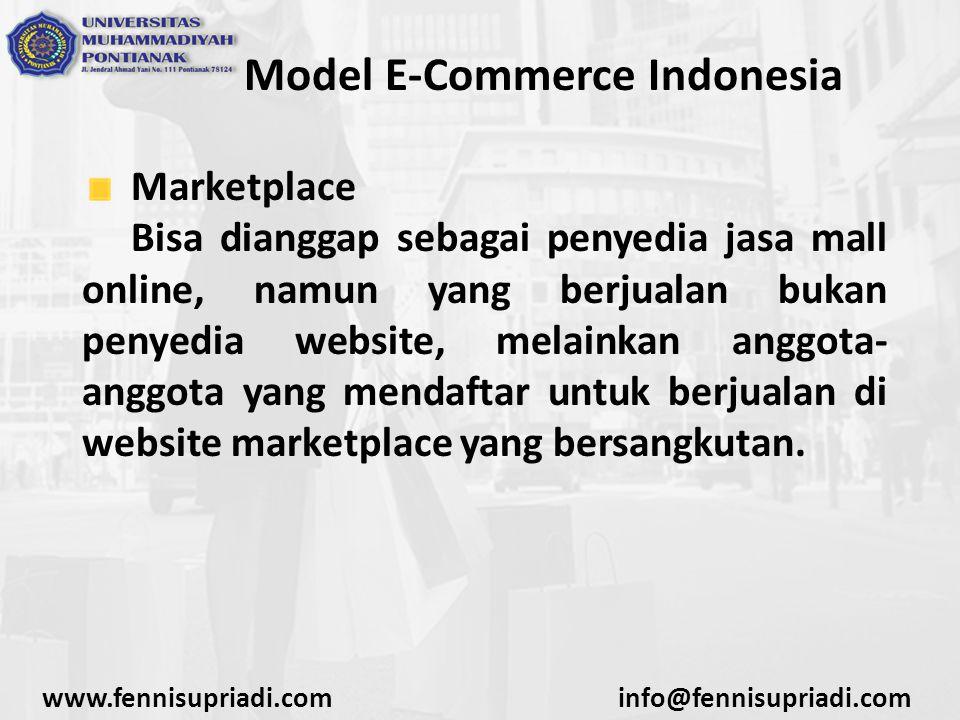 www.fennisupriadi.cominfo@fennisupriadi.com Model E-Commerce Indonesia Marketplace Marketplace umumnya menyediakan lapisan keamanan tambahan untuk setiap transaksi yang terjadi, seperti sistem pembayaran escrow atau lebih umum dikenal sebagai rekening bersama.
